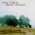 Shady_Grove-Jerry_Garcia/David_Grisman