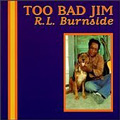 Too_Bad_Jim-R.L._Burnside