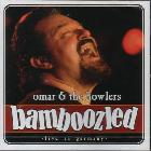 Bamboozled-Omar_&_The_Howlers