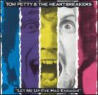 Let_Me_Up_(I've_Had_Enough)-Tom_Petty_&_The_Heartbreakers