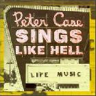 Sings_Like_Hell_-Peter_Case