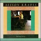 Too_Late_To_Cry_-Alison_Krauss