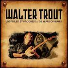 Unspoiled_By_Progress-Walter_Trout