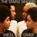 We'll_Get_Over_-The_Staple_Singers