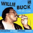 The_Life_I_Love_-Willie_Buck_