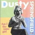 Am_I_The_Same_Girl_-Dusty_Springfield
