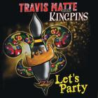 Let's_Party_-Travis_Matte_&_Kingpins_