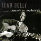 Where_Did_You_Sleep_Last_Night_-Leadbelly