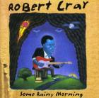 Some_Rainy_Morning_-Robert_Cray