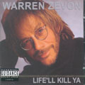Life'll_Kill_Ya-Warren_Zevon