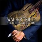 The_Blues_Came_Callin'-Walter_Trout
