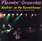 Rockin'_At_The_Roundhouse_-Flamin'_Groovies