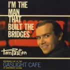 I'm_The_Man_That_Built_The_Bridges-Tom_Paxton