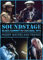Soundstage:_Blues_Summit_Chicago_1974-Muddy_Waters_&_Friends_