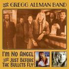 Im_No_Angel_&_Just_Before_The_Bullets_Fly-Gregg_Allman