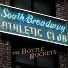 South_Broadway_Athletic_Club-Bottle_Rockets