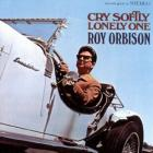 Cry_Softly_Lonely_One_-Roy_Orbison