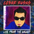 Live_From_The_Galaxy_-Cesar_Rosas