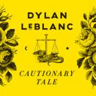 Cautionary_Tale_-Dylan_Leblanc_