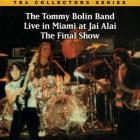 _Live_In_Miami_At_Jai_Alai-The_Final_Show-Tommy_Bolin