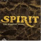 The_Mercury_Years_-Spirit