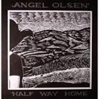 Half_Way_Home_-Angel_Olsen_