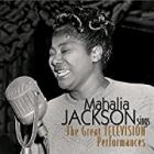 Sings_The_Great_TELEVISION_Performances_-Mahalia_Jackson