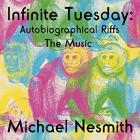 Infinite_Tuesday:_Autobiographical_Riffs_The_Music_-Michael_Nesmith