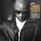 Parking_Lot_Symphony_-Trombone_Shorty_