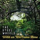 Wild_As_We_Come_Here_-The_Steel_Wheels_