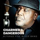 Charmed_And_Dangerous_-Altered_Five_Blues_Band_
