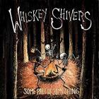 Some_Part_Of_Something_-Whiskey_Shivers_