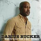 When_Was_The_Last_Time-Darius_Rucker