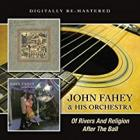 Of_Rivers_And_Religion_/_After_The_Ball_-John_Fahey