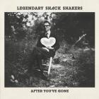After_You're_Gone_-Legendary_Shack_Shakers_