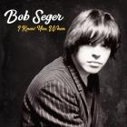 I_Knew_You_When_Deluxe_Edition_-Bob_Seger