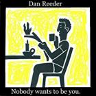 Nobody_Wants_To_Be_You_-Dan_Reeder