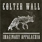 Imaginary_Appalachia_-Colter_Wall_