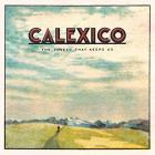 The_Thread_That_Keeps_Us-Calexico