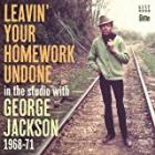 Leavin'_Your_Homework_Undone_-George_Jackson