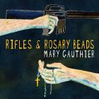 Rifles_&_Rosary_Beds-Mary_Gauthier