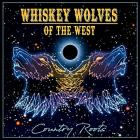 Country_Roots_-Whiskey_Wolves_Of_The_West_