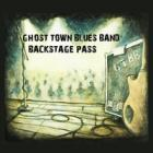 Back_Stage_Pass-Ghost_Town_Blues_Band_