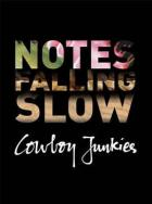 Notes_Falling_Slow_-Cowboy_Junkies