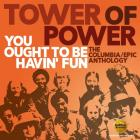 You_Ought_To_Be_Havin_Fun:_Columbia_/_Epic_Anthology-Tower_Of_Power