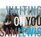 Waiting_On_You_-Sam_Lewis
