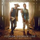 Can't_Say_I_Ain't_Country_-Florida_Georgia_Line_
