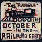 October_In_The_Railroad_Earth-Tom_Russell