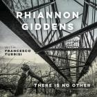 There_Is_No_Other_-Rhiannon_Giddens