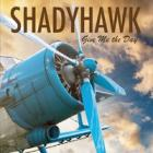Give_Me_The_Day_-Shadyhawk